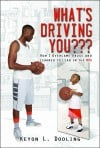 What's Driving You??? How I Overcame Abuse and Learned to Lead in the NBA