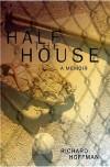 Half the House: A Memoir