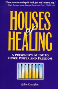 Houses of Healing: A Prisoner's Guide to Inner Power and Freedom