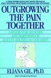 Outgrowing the Pain Together: A Book for Spouses and Partners of Adults Abused As Children